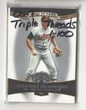 2006 Topps Triple Threads - BALTIMORE ORIOLES Team Set